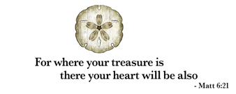 For where your treasure is there your heart will be also - Matthew 6:21